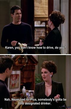 D is for Designated Drinker. | The Alphabet According To Karen Walker