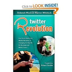 Twitter Revolution: How Social Media and Mobile Marketing is Changing the Way We Do Business & Market Online -  Warren Whitlock, Deborah Micek
