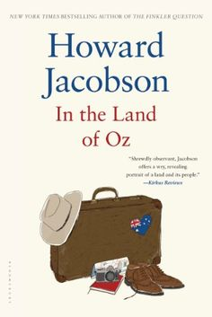 In the Land of Oz by Howard Jacobson http://www.amazon.com/dp/B00GY5ID2W/ref=cm_sw_r_pi_dp_BfVNwb100253J