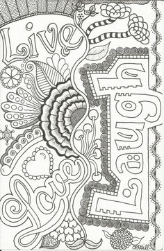 Free Coloring Pages Adult Inspirational Live Love Laugh Doodle by Plhill Love Coloring Pages, Printable Coloring Pages, Adult Coloring Pages, Coloring Sheets, Coloring Books, Doodle Coloring, Mandala Coloring, Free Coloring, Online Coloring