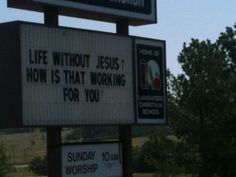 Seen this on a church bulletin board somewhere in Oklahoma :)