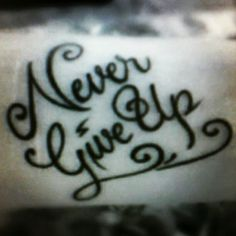 Never Give Up #phrase #give #tattoo #tatuagem #cute #love #iwant #beautiful #nice #instagood #instagreat by reenan.william, via Flickr Inkbox Tattoo, Up Tattoos, Piercing Tattoo, Future Tattoos, Cool Tattoos, Tatoos, Tattoo Quotes, Piercings, Lower Back Tattoos