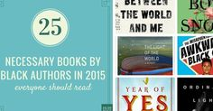 25 Necessary Books by Black Authors in 2015 that everyone should read - via HuffPost
