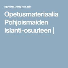 Opetusmateriaalia Pohjoismaiden Islanti-osuuteen |
