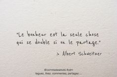 Happiness and sharing Cute Short Quotes, Short Inspirational Quotes, French Words, French Quotes, Daily Quotes, Book Quotes, Albert Schweitzer, Quote Citation, Positive Mind
