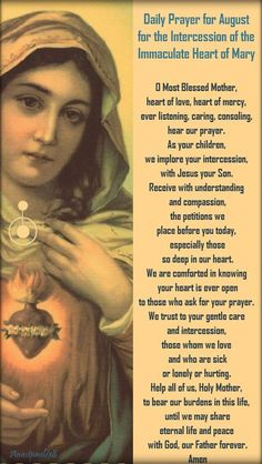 daily prayer for august for the intercession of the imm heart of mary - o most blessed mother, heart of love, heart of mercy - 1 august 2018 Prayers To Mary, Novena Prayers, Special Prayers, Prayers For Healing, Catholic Prayers, Catholic Religion, Catholic Quotes, Prayer Scriptures, Faith Prayer