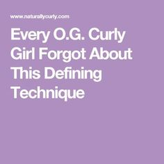 Every O.G. Curly Girl Forgot About This Defining Technique