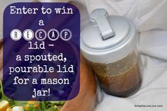 Enter to win one reCAP pourable mason jar lid! Very handy for using mason jars to store honey, milk, salad dressings, and then pour without creating a mess!