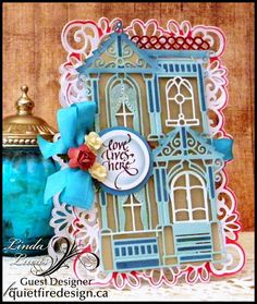 Quietfire Creations: Love Lives Here - Guest Designer Linda Lucas-Spellbinder Painted Lady die with embellished sentiment and bow