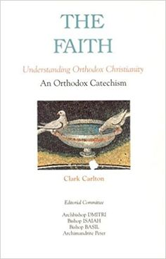 The Faith: Understanding Orthodox Christianity Orthodox Christianity, Catechism, Christian Faith, This Or That Questions, English Language, Study, High School, Author, Ebooks