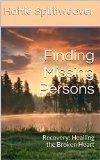 Free Kindle Book -  [Biographies & Memoirs][Free] Finding Missing Persons: Recovery: Healling the Broken Heart Check more at http://www.free-kindle-books-4u.com/biographies-memoirsfree-finding-missing-persons-recovery-healling-the-broken-heart/
