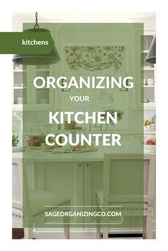 Organization Ideas for Your Kitchen Counters - www.SageOrganizingCo.com