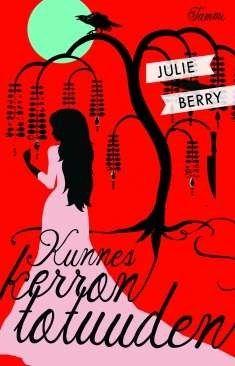 Julie Berry: Kunnes kerron totuuden (All the truth that's in me)