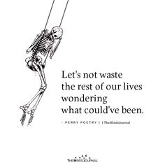 Quotes Discover Lets Not Waste The Rest Of Our Lives Wondering Lets not waste the rest of our lives wondering what couldve been. Poem Quotes, Words Quotes, Wise Words, Life Quotes, Drake Quotes, Family Quotes, Attitude Quotes, Wisdom Quotes, Poems