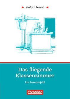 Das fliegende Klassenzimmer : Ein Leseprojekt nach dem Roman von Erich Kästner : Arbeitsbuch mit Lösungen