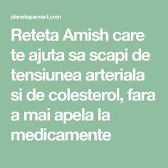 Reteta Amish care te ajuta sa scapi de tensiunea arteriala si de colesterol, fara a mai apela la medicamente Low Card Diet, Arthritis Remedies, Amish, Herbal Medicine, Good To Know, Cardio, Health Tips, Herbalism, Life Hacks
