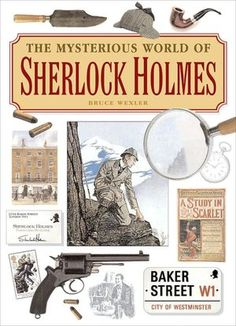 The Mysterious World of Sherlock Holmes: The Illustrated Guide to the Famous Cases, Infamous Adversaries, and Ingenious Methods of the Great Detective Arthur Conan Doyle, Sir Arthur, Cinema Video, A Study In Scarlet, Crime Fiction, Fiction Novels, Elementary My Dear Watson, Fictional Heroes, Adventures Of Sherlock Holmes