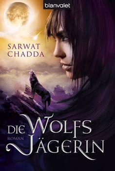 Die Wolfsjägerin - Sarwat Chadda