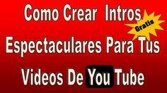 Como Crear Intros Gratis Para Youtube 2014 Sin Utilizar Programas