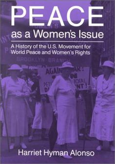 Peace as a Women's Issue: A History of the U.S. Movement for World Peace and Women's Rights (Peace and Conflict Resolution) « LibraryUserGroup.com – The Library of Library User Group