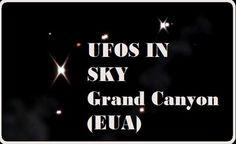 Avistamento Espetacular de uma Frota de UFOs no Grand Canyon (EUA)