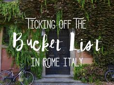 Ticking Off The Bucket List In Rome, Italy