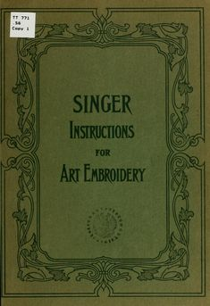Singer instructions for art embroidery.  No need to buy this great vintage book.  It's online!  YES!!