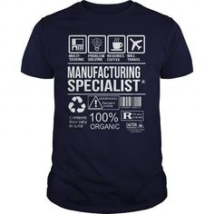 AWESOME TEE FOR MANUFACTURING SPECIALIST T-SHIRTS, HOODIES, SWEATSHIRT (22.99$ ==► Shopping Now)