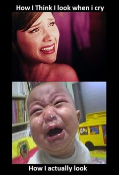 Expectations ... how I think I look versus how I actually look crying, lol too funny.