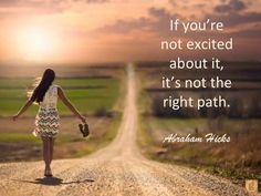 If your not excited about, it's not the right path