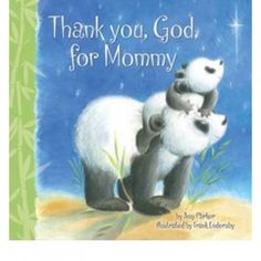 "Read ""Thank You, God, For Mommy"" by Amy Parker available from Rakuten Kobo. Mommies do so much for us! It's time to thank God for the blessing they are. In this adorable board book, a little panda."