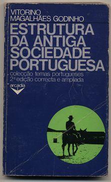 Estrutura da Antiga Sociedade Portuguesa, Vitorino Magalhães Godinho, Arcádia, 2.ª ed., 1975, 318 páginas, br.; Preço: 12 €