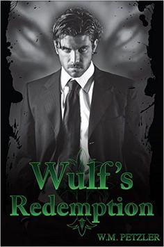 Wulf's Redemption (Borne Vampires Book 3) - Kindle edition by W.M. Petzler. Literature & Fiction Kindle eBooks @ Amazon.com.