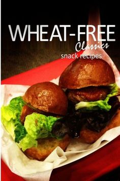 Wheat-Free Classics - Snack Recipes