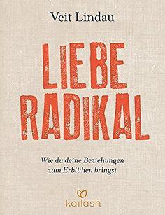 Liebe radikal: Wie du deine Beziehungen zum Erblühen bringst, http://www.amazon.de/dp/3424630896/ref=cm_sw_r_pi_awdl_x_Z1k8xb1XAPFGC