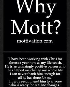 Another great coaching testimonial. - Chris Mott - www.mottivation.com