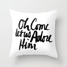 Oh Come let us Adore Him Throw Pillow