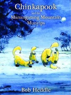 Chinkapook and the Manangatang Mountain Munyips Bob Heddle  RRP ($A) 19.95 P/B Publisher: Little Steps Publishing ISBN: 9780980575057