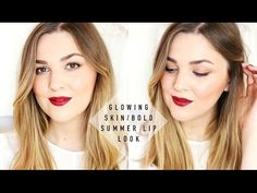 ▶ Glowing Skin / Bold Summer Lip Look   I Covet Thee - YouTube