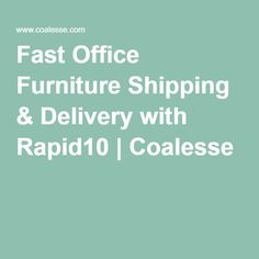 Fast Office Furniture Shipping & Delivery with Rapid10 | Coalesse