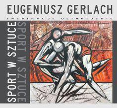 Eugeniusz Gerlach   SPORT W SZTUCE - Inspiracje Olimpijskie 2012 (okładka katalogu)