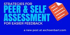 Strategies for Peer & Self Assessment for Easier Feedback | Tech Learning