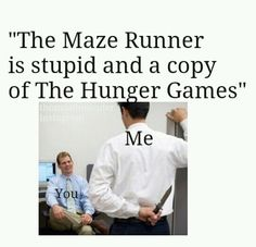 the MAZE RUNNER was published first so THE HUNGER GAMES copied the Maze Runner Just because the hunger games was made into a movie first DOESNT mean the maze runner copied it