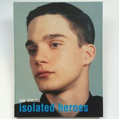 """""""Screams. Superbook. One last copy (in all the world). Raf Simons Isolated Heroes. Photographed by David Sims. Hair by Guido. Singularly excellent! Email…"""""""