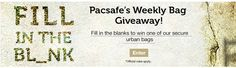 "Pacsafe's May ""Fill in the Blank"" weekly Giveaway"