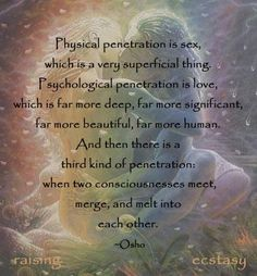 Magnificent Osho on three kinds of {{{Penetration}}} ♥**♥ Tantra, Anniversary Quotes, Osho, Twin Flame Quotes, Soulmate Signs, Cute Girlfriend Quotes, Obsessed Girlfriend, Twin Flame Love, Twin Flames