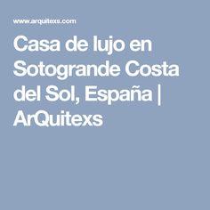 Casa de lujo en Sotogrande Costa del Sol, España | ArQuitexs