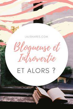Blogueuse et introvertie : Et alors ?