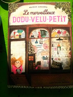 Beatrice Alemagna, Dodu-Velu-Petit, originally published by Albin Michel, France, 2014.
