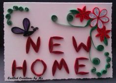 Quilled New Home card made by Quilled Creations by Me